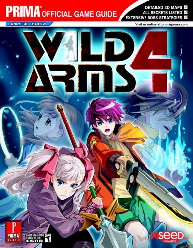 By Prima Games Wild Arms 4 (Prima Official Game Guide) (Wild Arms Strategy Guide)