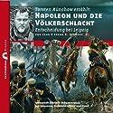 Napoleon und die Völkerschlacht: Entscheidung bei Leipzig (Zeitbrücke Wissen) Hörbuch von Joerg Fieback, Jens Fieback Gesprochen von: Torsten Münchow