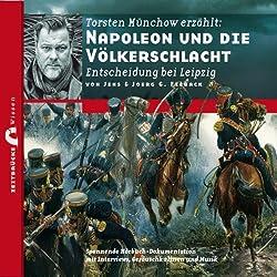 Napoleon und die Völkerschlacht: Entscheidung bei Leipzig (Zeitbrücke Wissen)