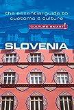 Slovenia - Culture Smart!: The Essential Guide to Customs & Culture