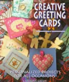 Creative Greeting Cards, Caroline Green, 0895779838