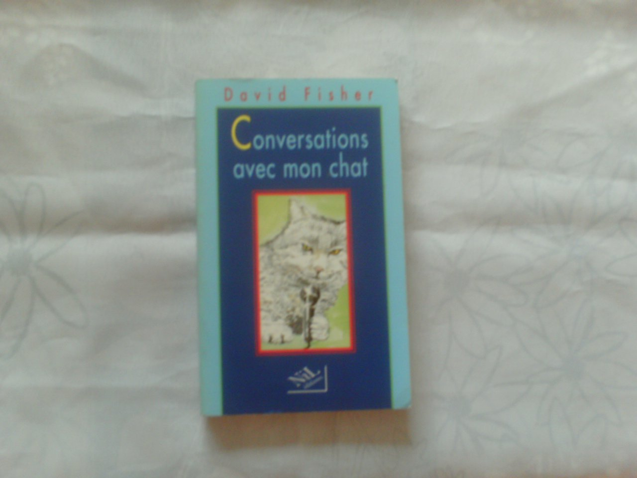 Conversations avec mon chat Poche – 31 octobre 1995 David Fisher Marc Taraskoff Jean Rosenthal Nil