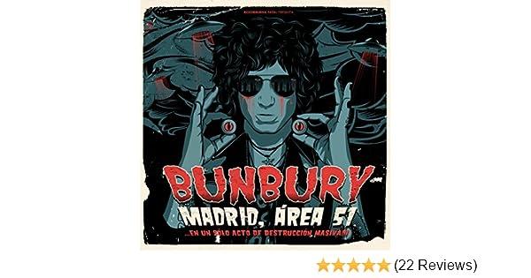 Madrid, Área 51... en un sólo acto de destrucción masiva!!! by Bunbury on Amazon Music - Amazon.com