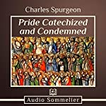 Pride Catechized and Condemned | Charles Spurgeon