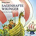 Sagenhafte Wikinger Hörbuch von Jürgen Rath Gesprochen von: Peter Kaempfe