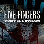 Five Fingers | Tony H. Latham