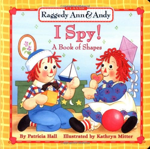 raggedy ann andy i spy a book of shapes - Raggedy Ann And Andy