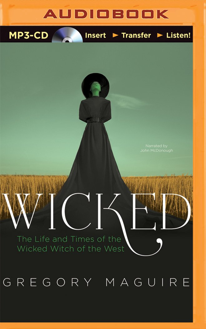 Download Wicked: The Life and Times of the Wicked Witch of the West (Wicked Years) PDF