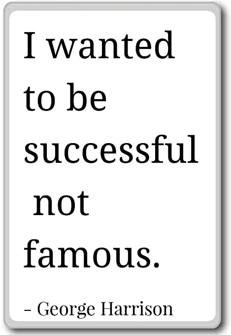 Amazon.com: I wanted to be successful, not famous. - George ...