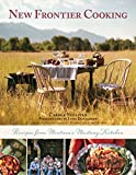 img - for New Frontier Cooking: Recipes from Montana s Mustang Kitchen book / textbook / text book