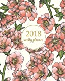 2018 Weekly Planner: Calendar Schedule Organizer Appointment Journal Notebook and Action day, cute almond blossom cherry flowers art design (2018 Weekly Planners) (Volume 5)