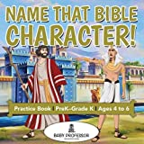 Name That Bible Character! Practice Book | PreK–Grade K - Ages 4 to 6