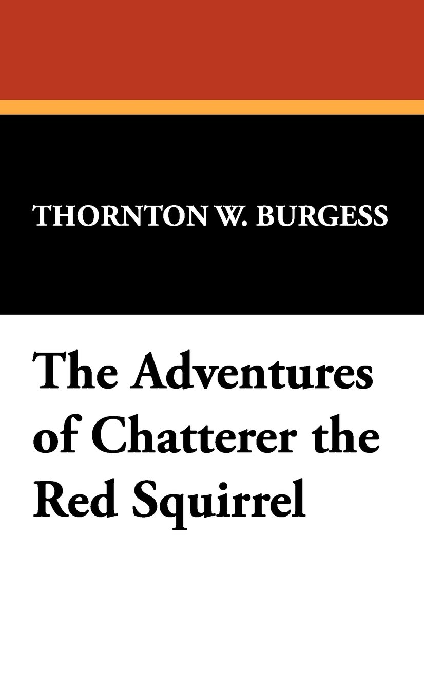 The Adventures of Chatterer the Red Squirrel PDF