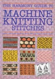 machine knitting stitches - The Harmony Guide to Machine Knitting Stitches