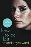 How To Be Lost: A Novel