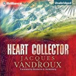 Heart Collector | Jacques Vandroux,Wendeline A. Hardenberg - translator