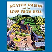 Agatha Raisin and the Love from Hell: Agatha Raisin, Book 11 | M. C. Beaton