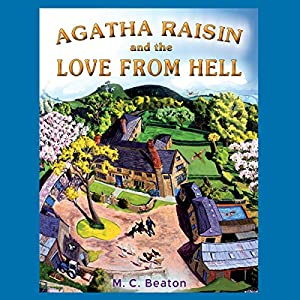 Agatha Raisin and the Love from Hell Hörbuch