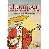 Shamisen. Canções do Mundo Flutuante (Graphic Novel Volume Único)