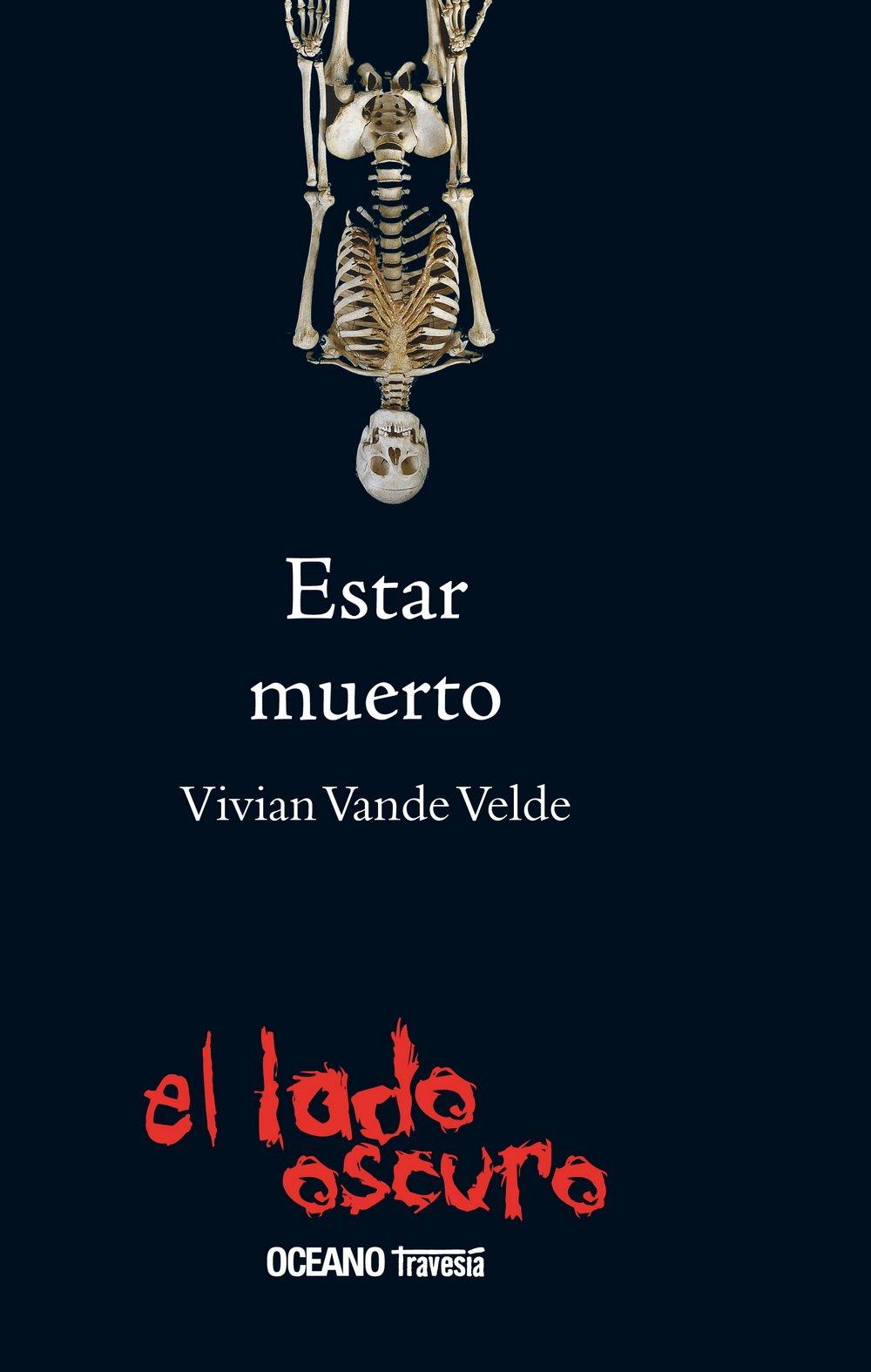 Estar muerto: Siete escalofriantes cuentos de fantasmas El lado oscuro: Amazon.es: Vivian Vande Velde: Libros