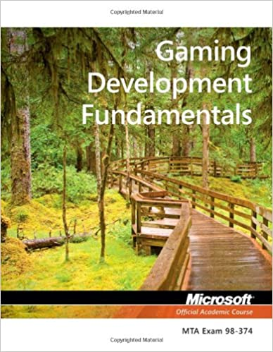 Course M.O.A. - Exam 98-374 Gaming Development Fundamentals[2013, PDF, ENG]