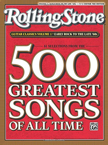 Selections from Rolling Stone Magazine's 500 Greatest Songs of All Time: Early Rock to the Late '60s (Easy Guitar TAB) (Best Rock Music Magazines)