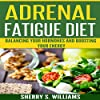 Adrenal Fatigue Diet: