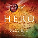Hero: The Secret | Livre audio Auteur(s) : Rhonda Byrne Narrateur(s) : Rhonda Byrne