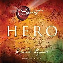 Hero: The Secret Audiobook by Rhonda Byrne Narrated by Rhonda Byrne
