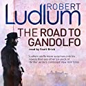 The Road to Gandolfo Audiobook by Robert Ludlum Narrated by Scott Brick