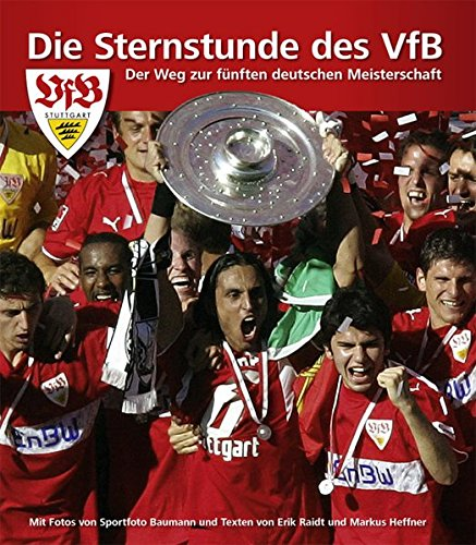 Die Sternstunde des VfB Stuttgart: Der Weg zur fünften deutschen Meisterschaft
