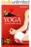 Yoga ist auch keine Lösung (German Edition)
