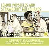 Lemon Popsicles and Strawberry Milkshakes: Let the Good Times Roll