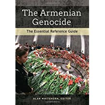 The Armenian Genocide: The Essential Reference Guide by Alan Whitehorn (2015-05-26)