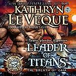 Leader of Titans: Pirates of Britannia, Book 2   Kathryn Le Veque
