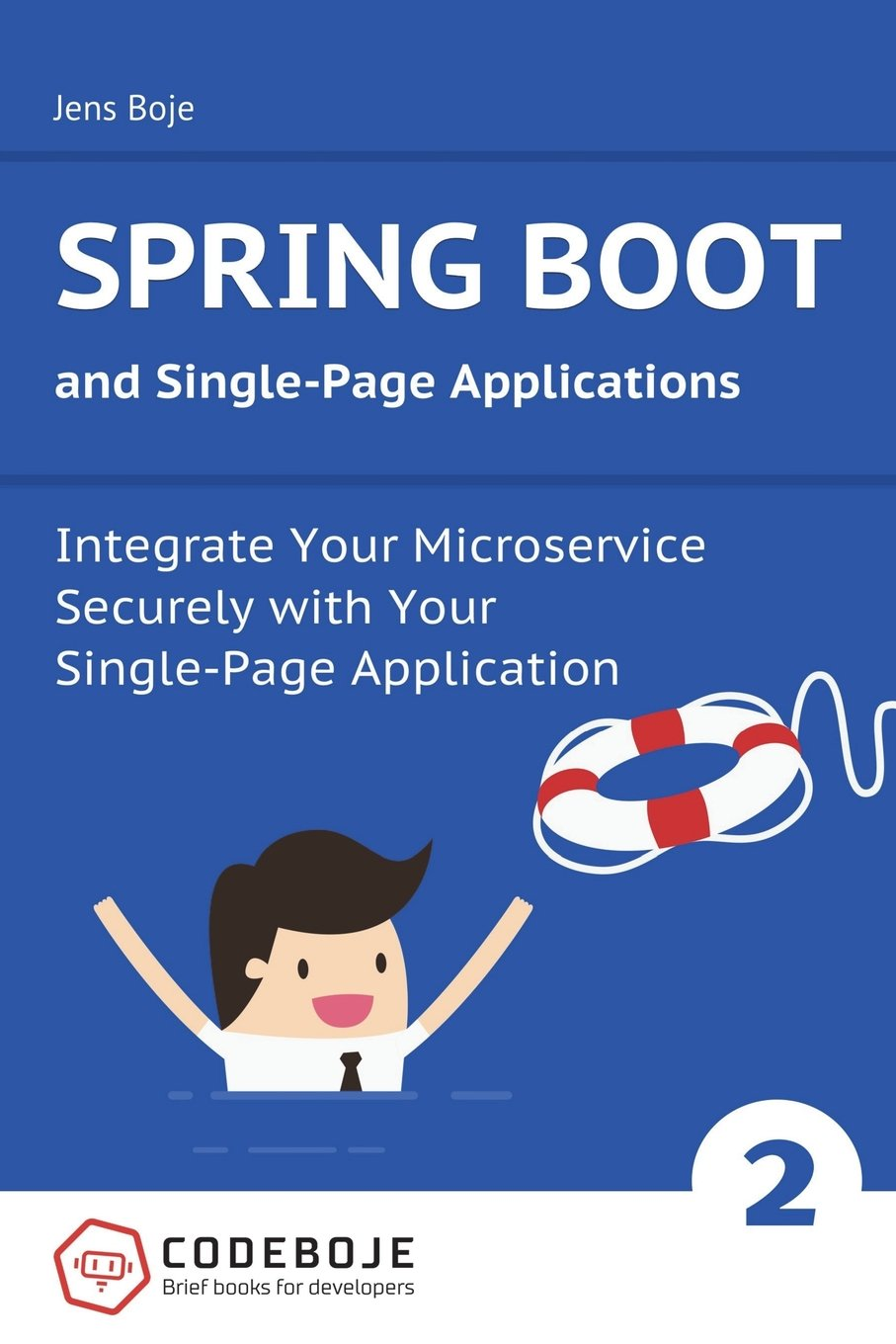 Download Spring Boot and Single-Page Applications: Integrate Your Microservice Securely with Your  Single-Page Application PDF