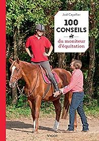 100 conseils du moniteur d'équitation par Joël Capellier