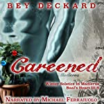 Careened: Winter Solstice in Madierus: Baal's Heart Book 3.5 | Bey Deckard