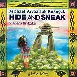 Hide and Sneak, Michael Arvaarluk Kusugak, 1550372289