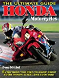 Honda Motorcycles The Ultimate Guide: Everything