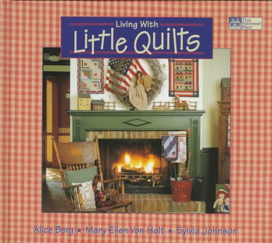 Living With Little Quilts - Little Quilts