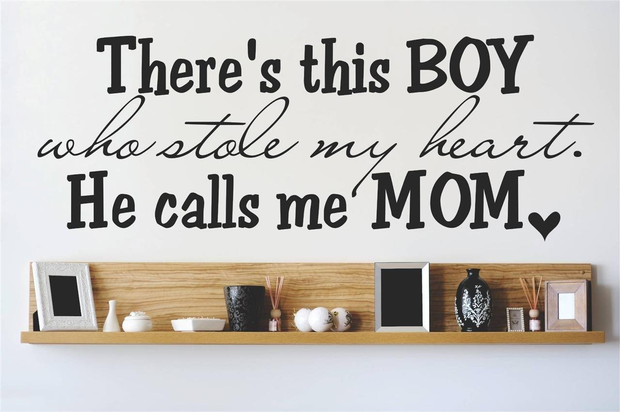 Design with Vinyl 2015 BS 354 There's This Boy Who Stole My Heart... He Calls Me Mom Mother Son Child Wall Decal 6 x 20 Black