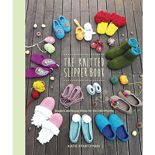 The Knitted Slipper Book: Slippers and House Shoes for the Entire Family (Crochet Slipper Sock Pattern)