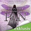 Die dunkle Prophezeiung des Pan (Die Pan-Trilogie 2) Audiobook by Sandra Regnier Narrated by Daniel Montoya, Anne Düe