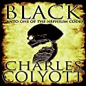 Black: Canto I of the Nephilim Codex Audiobook by Charles Colyott Narrated by MacKenzie Nikol Greenwood