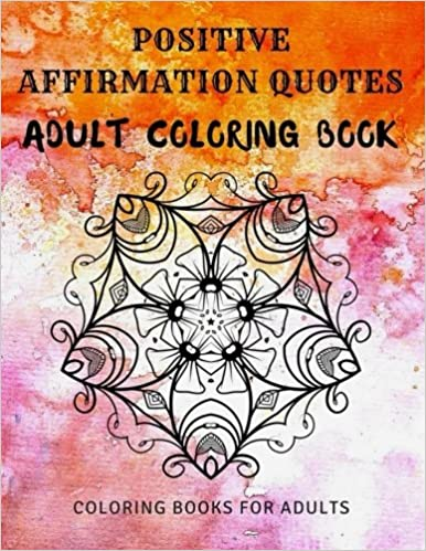 Positive Affirmation Quotes Adult Coloring Book Coloring Books For Interesting Positive Affirmation Quotes