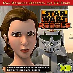 Das Geheimnis des Gefangenen X10 / Eine Prinzessin auf Lothal (Star Wars Rebels 12)
