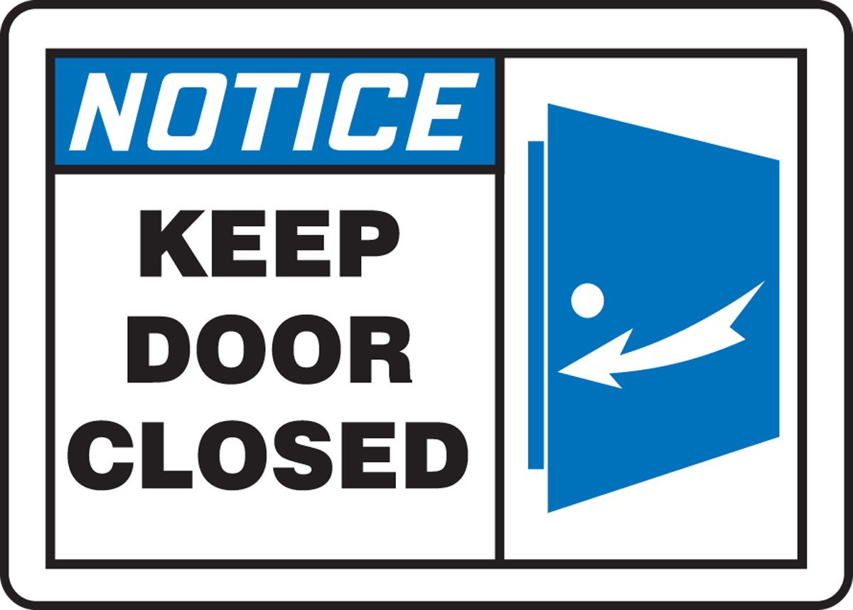 Blue//Black on White LegendNOTICE KEEP DOOR CLOSED 7 Length x 10 Width 7 Length x 10 Width Accuform MABR813VA Aluminum Sign LegendNOTICE KEEP DOOR CLOSED
