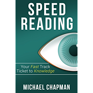 Speed Reading: Your Fast Track Ticket to Knowledge: Speed Reading, Speed Reading Practice, Speed Reading Techniques…