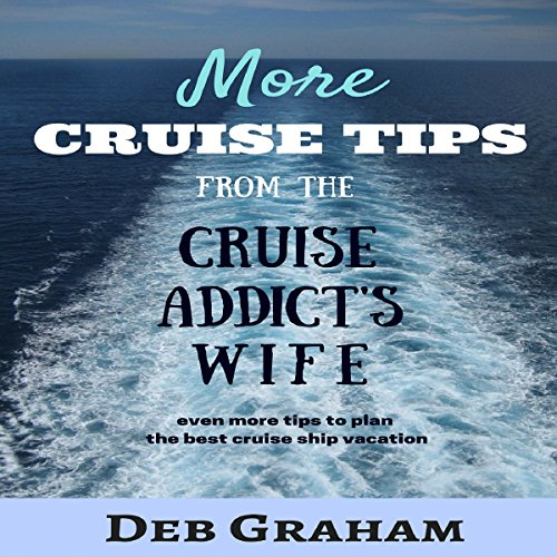 More Cruise Tips: From the Cruise Addict's Wife